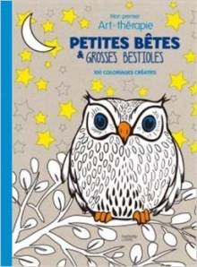 Petites bêtes et grosses bestioles: 100 coloriages créatifs.