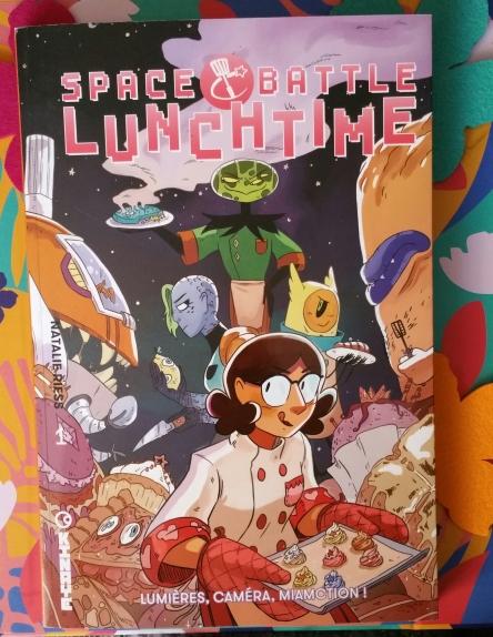 Space Battle Lunchtime, tome 1 : Lumières, caméra, miamction ! , Natalie Riess