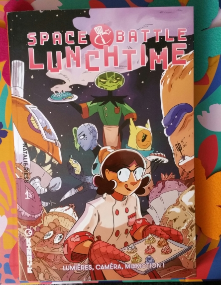 Space Battle Lunchtime, tome 1 : Lumières, caméra, miamction ! , Natalie Riess
